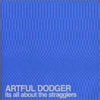 Artful Dodger  Its all about stragglers CD