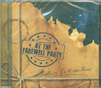 Infinity Is Miles Away, At The Farewell Party  £5.00