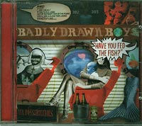 Have You fed the Fish, Badly Drawn Boy £5.00