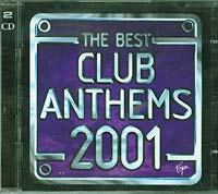 Various The Best Club Anthems 2001...Ever ! 2xCD