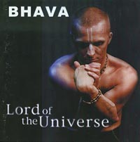 Lord of the Universe, Bhava
