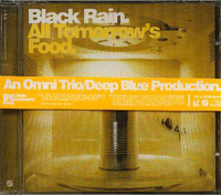 All Tomorrows Food, Black Rain
