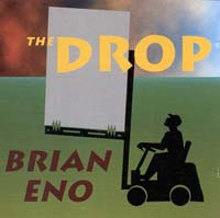 Brian Eno    The Drop   CD