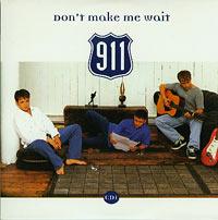 Dont Make Me Wait (CD1), 911 £1.50