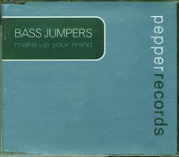 Bass Jumpers Make Up Your Mind CDs