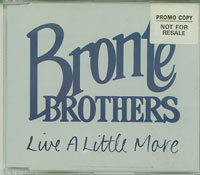 Bronte Brothers Live a Little More CDs
