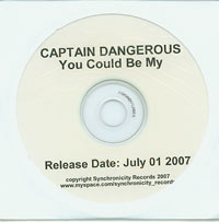 You could be my, Captain Dangerous