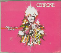 Give Me Love, Cerrone