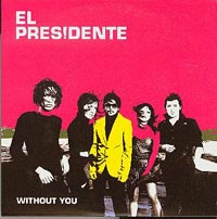 Without You, El Presidente