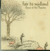 Dance of the Manatee, Fair to Midland