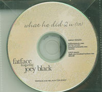 What he did 2 u, Fatface featuring Joey Black