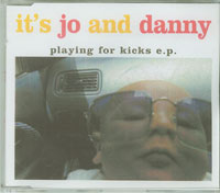 Its Jo And Danny Playing For Kicks CDs