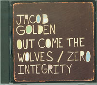 Jacob Golden Out Come The Wolves CDs