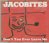 Jacobites Dont You Ever Leave Me CDs