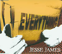 Jesse James Everything CDs