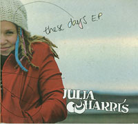These Days, Julia Harris