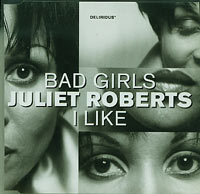 I Like Bad Girls, Juliet Roberts £1.50