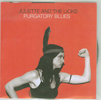 Purgatory Blues, Juliette And The Licks