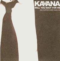 Will You Wait For Me, Kavana