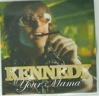 Kennedy Your Mama CDs