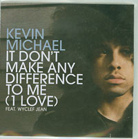 It Dont Make Any Difference To Me, Kevin Michael