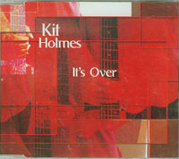 Kit Holmes Its Over CDs