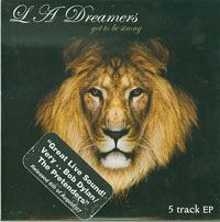 L A Dreamers Got To Be Strong CDs