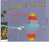 Young Bridge, Land Of Talk