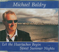 Let The Heartaches Begin, Michael Baldry