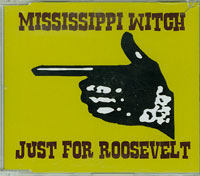 Just For Roosevelt, Mississippi Witch