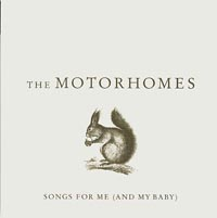 Songs For Me (And My Baby), Motorhomes, The
