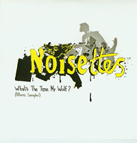 Whats The Time Mr Wolf album sampler, Noisettes