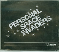 Blame, Personal Space Invadors