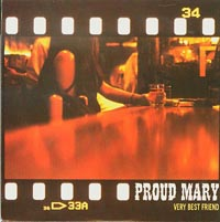 Very Best Friend, Proud Mary £1.00