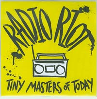 Tiny Masters Of Today, Radio Riot