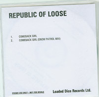 Comeback Girl, Republic Of Loose