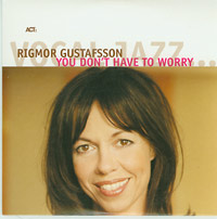 You Dont Have To Worry, Rigmor Gustafsson