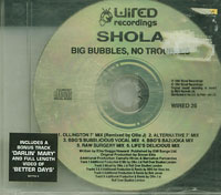 Shola Big Bubbles No Troubles CDs