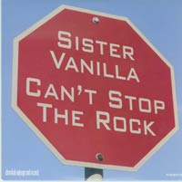 Cant Stop The Rock, Sister Vanilla