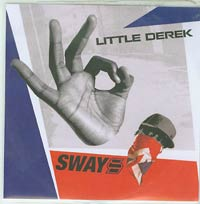 Little Derek, Sways