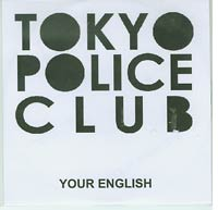 Your English, Tokyo Police Club
