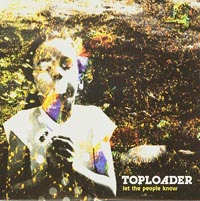 Let The People Know, Toploader