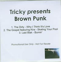 Presents Brown Punk, Tricky