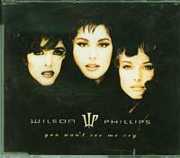Wilson Phillips You Wont See Me Cry CDs