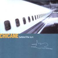 behind the Sun , Chicane   £8.00