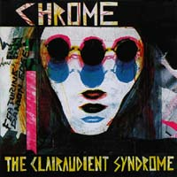 Chrome The Clairaudient Syndrome  CD