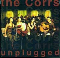 Unplugged live MTV , Corrs