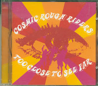 Too Close to See Far, Cosmic Rough Riders