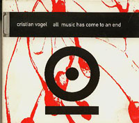 All Music Has Come To An End, Cristian Vogel