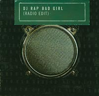 DJ Rap  Bad Girl  rare 1 track promo   CDs